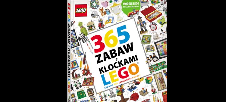 """Wygraj """"365 zabaw z klockami LEGO®"""""""